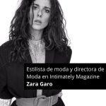 Zara Garo entrevista estilista de moda